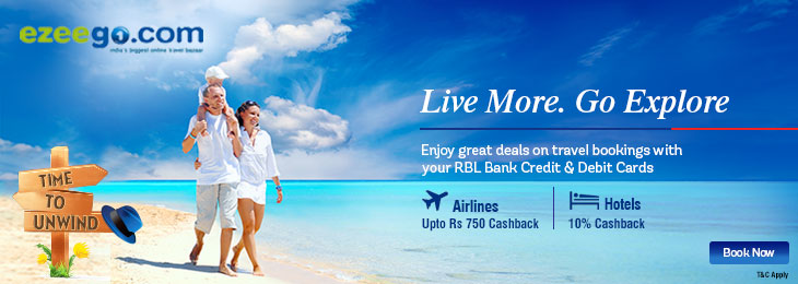 Live More. Go Explore - Enjoy great deals on travel bookings with your RBL Bank Credit & Debit Cards.